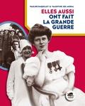 Pauline Raquillet et Valentine Del Moral - Elles aussi ont fait la Grande Guerre.
