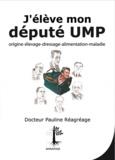 Pauline Réagréage - J'élève mon député UMP - Origines, Elevage, Dressage, Alimentation, Maladies.