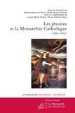 Pauline Renoux-Caron et Cécile Vincent-Cassy - Les jésuites et la Monarchie Catholique (1565-1615).