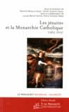 Pauline Renoux-Caron et Cécile Vincent-Cassy - Les Jésuites et la monarchie catholique - 1565-1615.