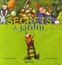 Pauline Sauveur et Laurence Bernard - Secrets de jardin.