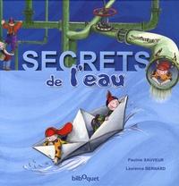 Pauline Sauveur et Laurence Bernard - Secrets de l'eau.