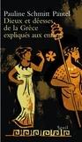 Pauline Schmitt Pantel - Dieux et déesses de la Grèce expliqués aux enfants.