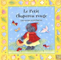 Pauline Siewert et Sabine Minssieux - Le petit chaperon rouge.
