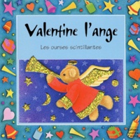 Pauline Siewert et Anne de Bartillat - Valentine l'ange.
