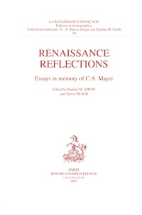 Pauline Smith et Trevor Peach - Renaissance Reflections - Essays in memory of C.A. Mayer.