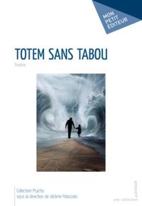 Pauline - Totem sans tabou.