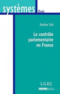 Pauline Türk - Le contrôle parlementaire en France.