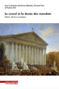 Pauline Türk et Christine Pina - Le cumul et la durée des mandats - Débats, réformes et pratiques.