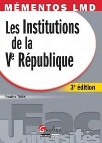 Pauline Türk - Les Institutions de Ve République.