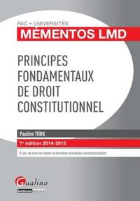 Pauline Türk - Principes fondamentaux de droit constitutionnel 2014-2015.