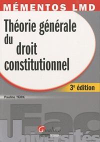 Pauline Türk - Théorie générale du droit constitutionnel.