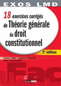 Pauline Türk et Isabelle Thumerel - Théorie générale du droit constitutionnel - 18 exercices corrigés.