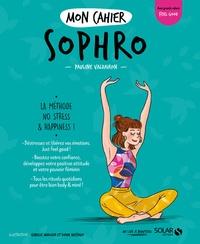Pauline Valdairon et Sophie Ruffieux - Mon cahier Sophro.