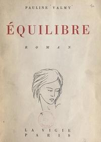 Pauline Valmy - Équilibre.