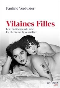 Pauline Verduzier - Vilaines filles - Les travailleuses du sexe, les clientes et la journaliste.