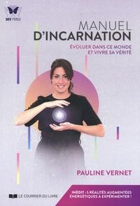 Pauline Vernet - Manuel d'incarnation - Evoluer dans ce monde et vivre sa vérité.