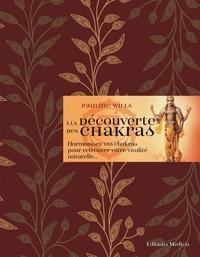 Feriasdhiver.fr A la découverte des chakras - Harmonisez vos chakras pour retrouver votre vitalité naturelle... Image