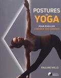 Pauline Wills - Postures de yoga - Pour éveiller l'énergie des chakras.
