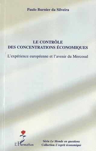 Paulo Burnier da Silveira - Le contrôle des concentrations économiques - L'expérience européenne et l'avenir du Mercosul.