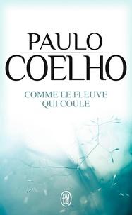 Comme le fleuve qui coule- Récits 1998-2005 - Paulo Coelho |