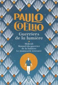 Paulo Coelho - Guerriers de la lumière, trilogie - Maktub ; Manuel du guerrier de la lumière ; Le manuscrit retrouvé.