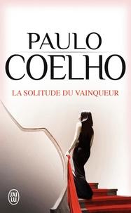 Paulo Coelho - La solitude du vainqueur.