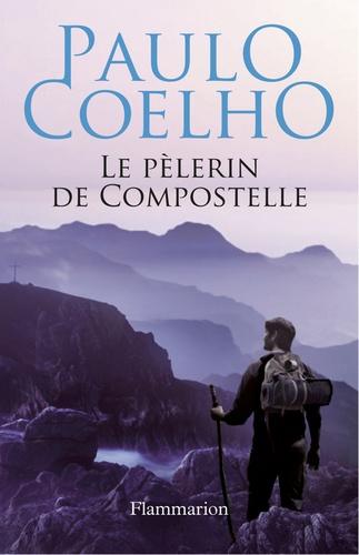 Le pèlerin de Compostelle - Paulo Coelho - Format PDF - 9782081347601 - 5,99 €