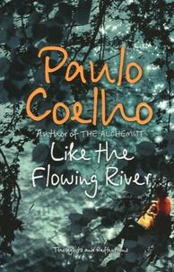 Paulo Coelho - Like the Flowing River.