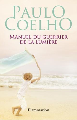 Manuel du guerrier de la lumière - Paulo Coelho - Format PDF - 9782081347700 - 4,49 €