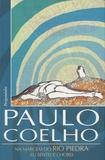 Paulo Coelho - Na margem do Rio Piedra eu sentei e chorei.