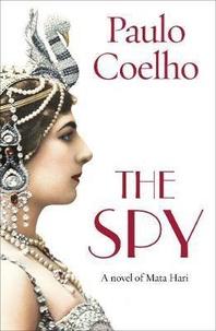 Paulo Coelho - The Spy.