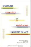 Paulo de Carvalho et Frédéric Lambert - Structures parallèles et corrélatives en grec et en latin - Actes du colloque de linguistique grecque et latine, Bordeaux, 26-27 septembre 2002.