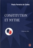 Paulo Ferreira da Cunha - Constitution et mythe.