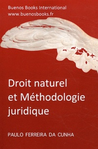 Paulo Ferreira da Cunha - Droit naturel et méthodologie juridique.