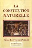 Paulo Ferreira da Cunha - La constitution naturelle.