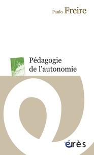 Paulo Freire - Pédagogie de l'autonomie.