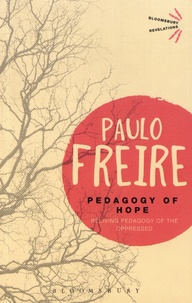 Paulo Freire - Pedagogy of Hope - Reliving Pedagogy of the Oppressed.