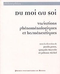 Paulo Jesus et Gonçalo Marcelo - Du moi au soi - Variations phénoménologiques et herméneutiques.
