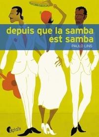 Paulo Lins - Depuis que la samba est samba.