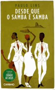 Paulo Lins - Desde Que O Samba E Samba.