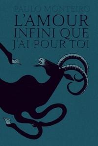 Paulo Monteiro - L'amour infini que j'ai pour toi.