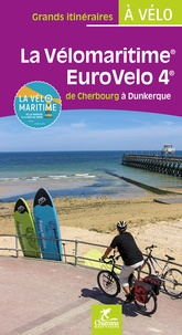 Paulo Moura et Laëtitia Moura - La Vélomaritime Eurovelo 4 - De Cherbourg à Dunkerque.