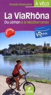 Paulo Moura et Laëtitia Moura - La ViaRhôna à vélo - Du Léman à la Méditerranée.