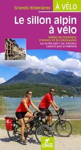 Paulo Moura et Laëtitia Moura - Le sillon alpin à vélo - Vallée de Chambéry, d'Annecy et du Grésivaudan, Lac du Bourget, Lac d'Annecy, Liaisons avec la ViaRhôna.