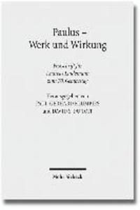 Paulus - Werk und Wirkung - Festschrift für Andreas Lindemann zum 70. Geburtstag.