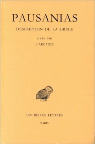 Pausanias - Description de la Grèce - Tome 8, Livre VIII, l'Arcadie.