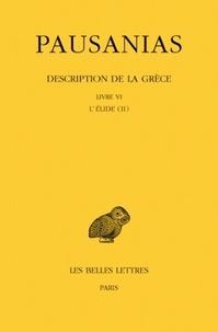 Pausanias - Description de la Grèce - Tome 6, Livre IV L'Elide (II), Edition bilingue français-grec ancien.
