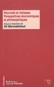 Ali Benmakhlouf - Pauvreté et richesse - Perspectives économiques et philosophiques.