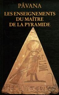 Pâvana - Les Enseignements du Maître de la pyramide.